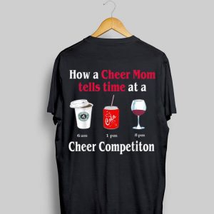How A Cheer Mom Tell Time At A Cheer Competition shirt