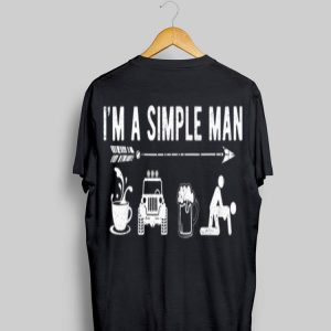 I'm A Simple Man Coffee Jeep Beer Sex shirt