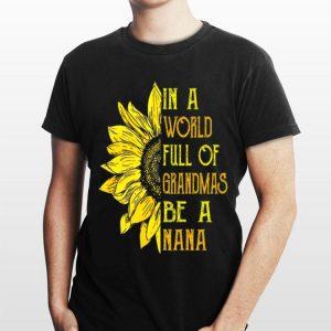 In A World Full Of Grandmas Be Nana Sunflower shirt