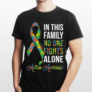 In This Family No One Fights Alone Autism Warreness shirt