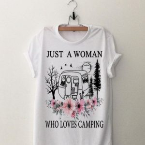 Just A Woman Who Loves Camping Flowers shirt