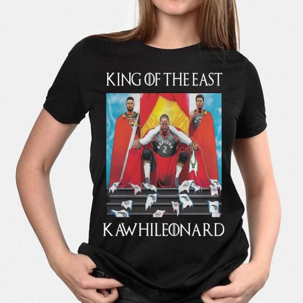 King Of The East Toronto Raptors Kawhi Leonard shirt