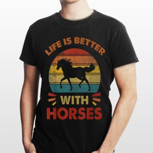 Life is Better With Horses Vintage shirt