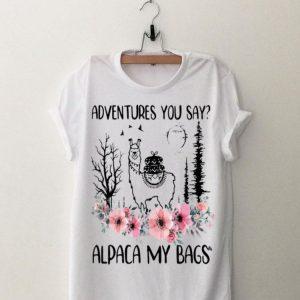 Llama Adventures You Say Alpaca My Bags Flower shirt