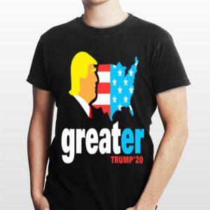 Make America Greater Trump'20 Donald Trump shirt