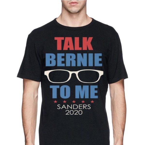 Talk Bernie To Me Sanders 2020 shirt