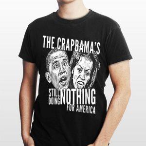 The Crapbama Still Doing Nothing For America shirt