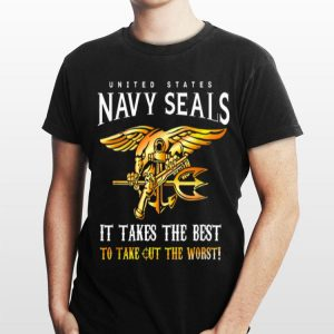 United States Navy Seals It Take The Best To Take Out The Worst shirt