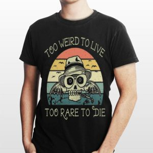 Vintage Skull Too Weird To Live Too Rare To Die