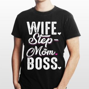Wife Step Mom Boss shirt