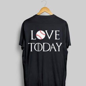 Game Of Thrones Softball Love Today shirt