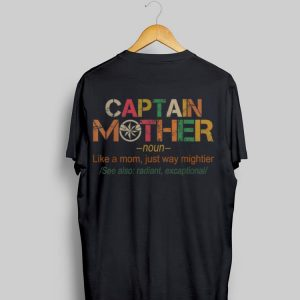 Captain Mother Like a Mom Just Way Mightier shirt
