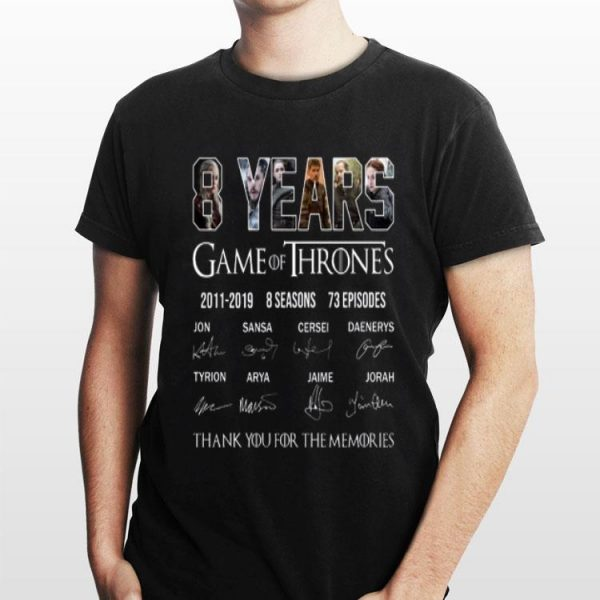8 Years Of Game Of Thrones 2011-2019 Thank You For The Memories shirt