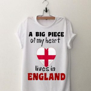 A big piece of my heart lives in England shirt
