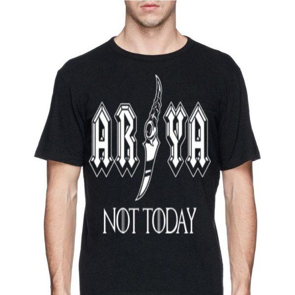 Arya NOT Today Stark Game Of Thrones shirt