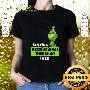 Best Grinch resting occupational therapist face shirt