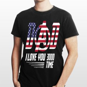 Dad I Love You 3000 Time American Flag Iron Man shirt