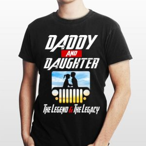 Daddy And Daughter Jeep The Legend And The Legacy Avenger Endgame shirt