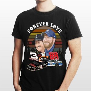 Dale Earnhardt Jr. And His Dad Forever love Vintage shirt