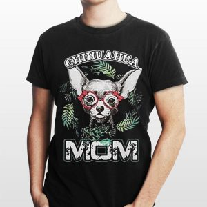 Dogs Chihuahua Mom Mother's Day shirt