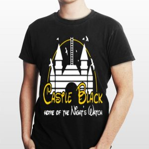Game Of Thrones Castle black Home Of The Night's Watch Disney shirt