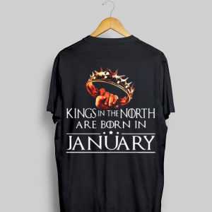 Game Of Thrones Kings In The North Are Born In January shirt