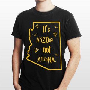 Harry Porter It's Arizona not Arizona shirt