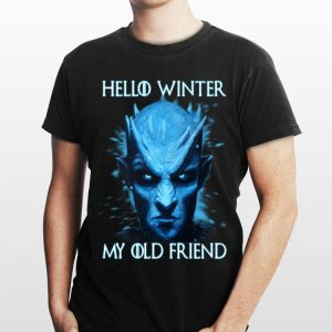 Hello Winter My Old Friend Night King Game Of Thrones shirt