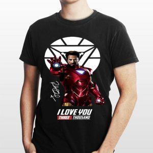 Iron Man I Love You Three Thousand Signature Avengers Endgame shirt