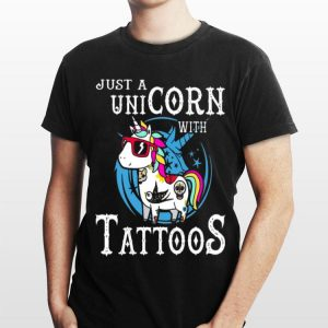 Just A Unicorn With Tattoos shirt