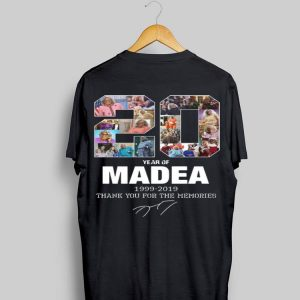 Madea 20 Year 1999-2019 Thank You For The Memories Signatures shirt