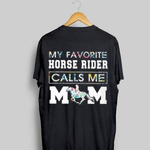 My Favorite Horse Rider Calls Me Mom Floral shirt