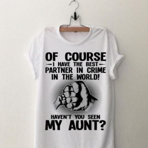 Of Course I Have The Best Partner In Crime In The World Haven't You Seen My Grandpa shirt