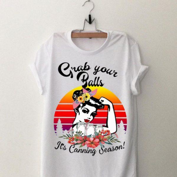 Strong Girl Mason Jar Grab Your Balls It's Canning Season shirt