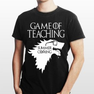 Summer Is Coming Game Of Teaching shirt