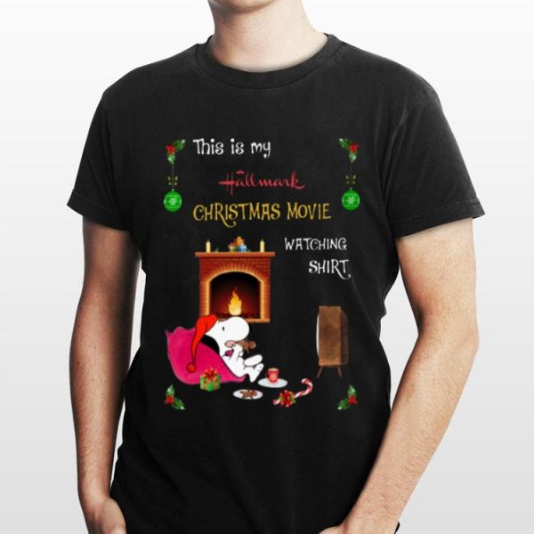 This Is My Hallmark Christmas Movie Watching Snoopy shirt