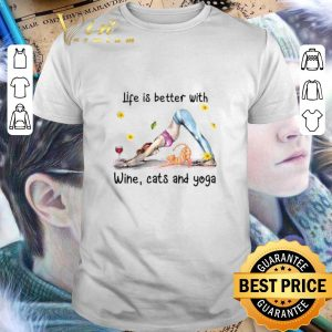 Top Life is better with wine cats and yoga shirt