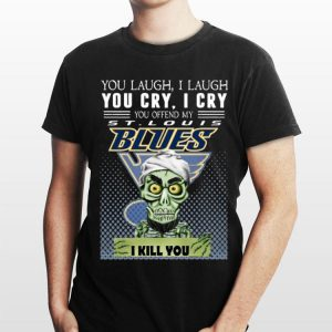 You Laugh I Laugh You Offend My St. Louis Blues I Kill You Jeff Dunham shirt