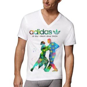all day i dream about Salsa adidas shirt