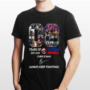 08 years of Captain America Chris Evans Always Keep Fighting Signatures shirt