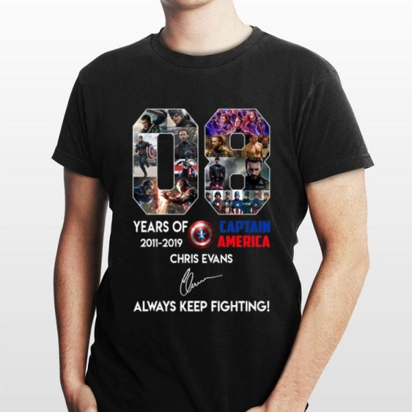 08 years of Captain America Chris Evans Always Keep Fighting Signatures shirt