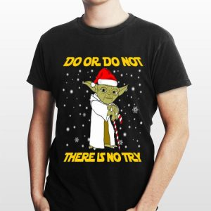 Do or do not there is no try Star Wars Yoda shirt