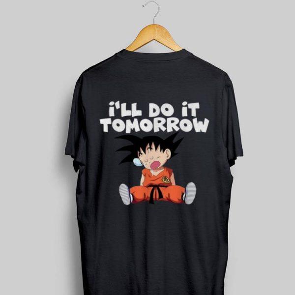 Goku I'll do it tomorrow shirt