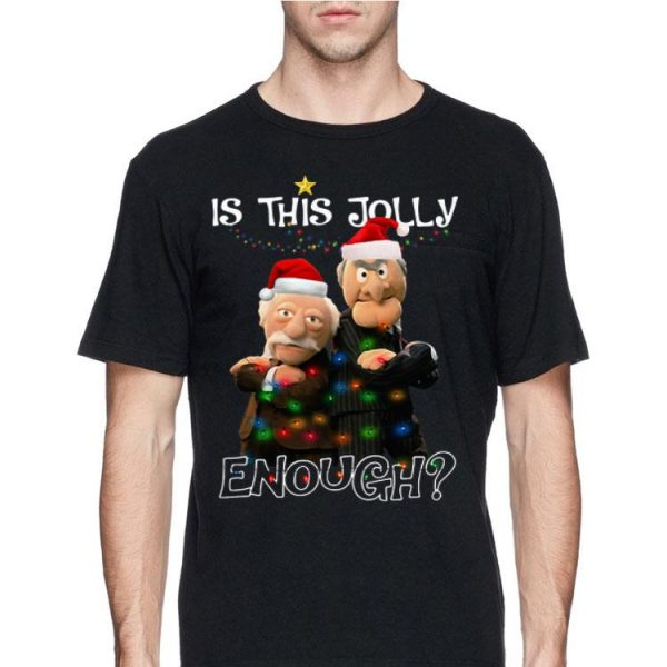 Is This Jolly Enough Statler And Waldorf shirt