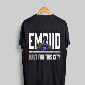Philadelphia Embiid built for this city shirt
