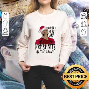 Pretty Drake santa when I die put my present in the grave Christmas shirt