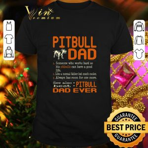 Pretty Pitbull Dad someone who works hard so his Pitbulls can have a shirt