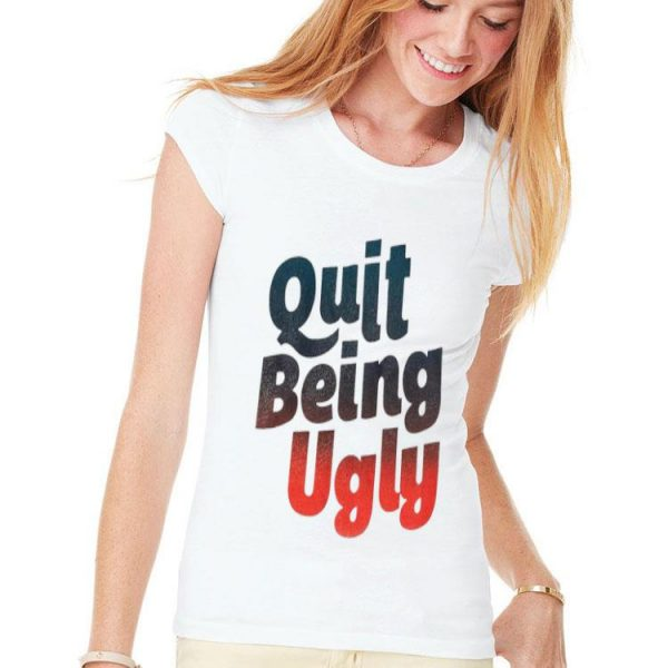 Quit Being Ugly sweater