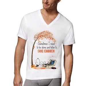 Snoopy Sometimes I Need To Be Alone And Listen To Eric Church shirt