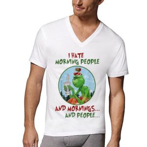 The Grinch I hate Morning People and Mornings and People Starbuck Coffee shirt